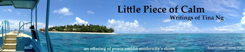 Little Piece of Calm | Writings of Tina Ng